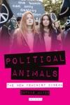Political Animals The New Feminist Cinema