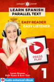 Learn Spanish - Parallel Text : Easy Reader  Easy Listener : Audio enhanced eBook No. 1