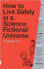 Charles Yu - How to Live Safely in a Science Fictional Universe artwork