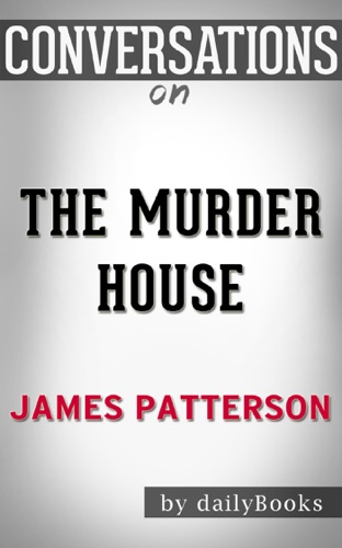 The Murder House: A Novel By James Patterson  Conversation Starters - Daily Books - Daily Books