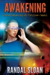 Awakening A Near Future SciFi Thriller