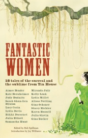 Fantastic Women 18 Tales Of The Surreal And The Sublime From Tin House