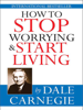 Dale Carnegie - How to Stop Worrying & Start Living artwork