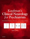 Kaufmans Clinical Neurology For Psychiatrists
