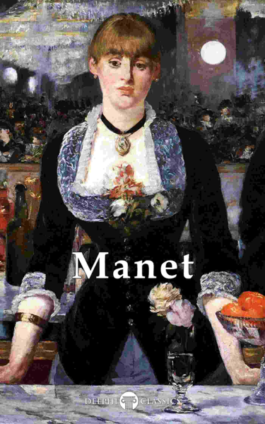 Delphi Complete Works of Édouard Manet (Illustrated)