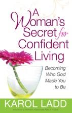 A Woman's Secret For Confident Living