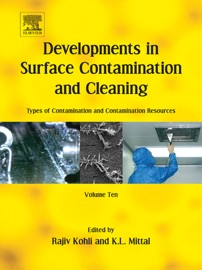Developments In Surface Contamination And Cleaning Types Of Contamination And Contamination Resources Enhanced Edition