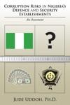 Corruption Risks In NigeriaS Defence And Security Establishments