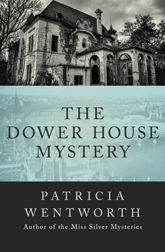 Patricia Wentworth - The Dower House Mystery