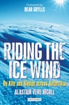 Riding The Ice Wind  By Kite And Sledge Across Antarctica