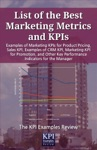 List Of The Best Marketing Metrics And KPIs Examples Of Marketing KPIs For Product Pricing Sales KPI Examples Of CRM KPI Marketing KPI For Promotion And Other Key Performance Indicators For The Manager