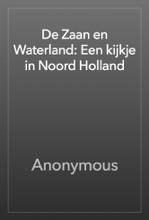De Zaan En Waterland: Een Kijkje In Noord Holland