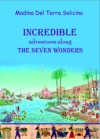 Incredible Adventures Along The Seven Wonders Part One
