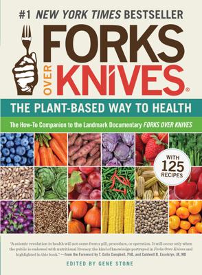 Forks Over Knives - Gene Stone book
