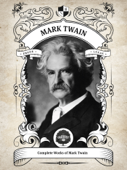 The Complete Works of Mark Twain (Illustrated, Inline Footnotes) Book Cover
