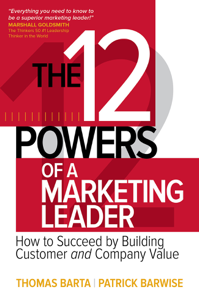 The 12 Powers of a Marketing Leader: How to Succeed by Building Customer and Company Value Libro Cover