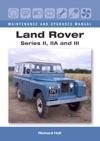 Land Rover Series II IIA And III Maintenance And Upgrades Manual