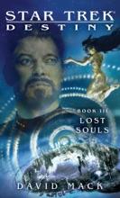 Star Trek: Destiny, Book III: Lost Souls