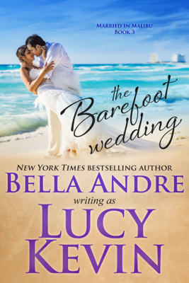 The Barefoot Wedding - Lucy Kevin & Bella Andre book