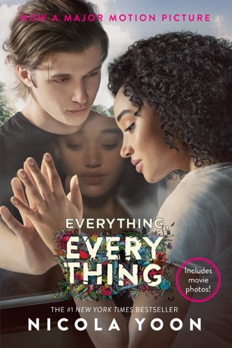Nicola Yoon - Everything, Everything Movie Tie-in Edition