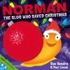 Norman The Slug Who Saved Christmas