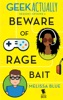 Beware Of Rage Bait (Geek Actually Season 1 Episode 5)