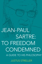 Jean-Paul Sartre: To Freedom Condemned