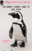 Terrance Talks Travel: The Quirky Tourist Guide to Cape Town