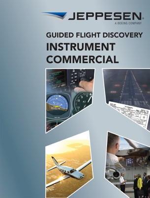 Guided Flight Discovery - Instrument Commercial Pilot Textbook