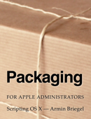 Packaging for Apple Administrators