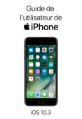 Guide de l'utilisateur de l'iPhone pour iOS 10.3