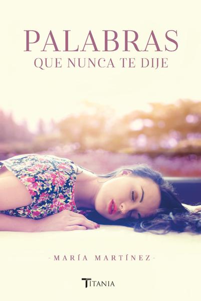 Palabras que nunca te dije por María Martínez