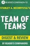 Team Of Teams New Rules Of Engagement For A Complex World By General Stanley McChrystal  Digest  Review