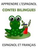 Apprendre L'espagnol: Contes Bilingues Espagnol et Français