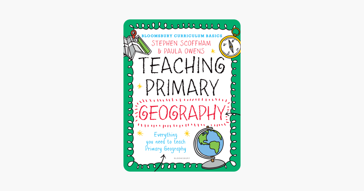 Bloomsbury Curriculum Basics Teaching Primary Geography
