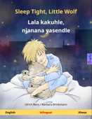 Sleep Tight, Little Wolf – Lala kakuhle, njanana yasendle (English – Xhosa). Bilingual children's book, age 2-4 and up