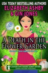A Death In The Flower Garden A Danger Cove Farmers Market Mystery