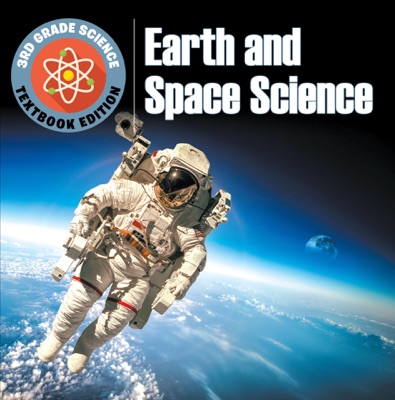 3rd Grade Science: Earth and Space Science  Textbook Edition