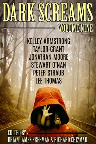 Brian James Freeman, Richard Chizmar, Kelley Armstrong, Stewart O'Nan & Peter Straub - Dark Screams: Volume Nine
