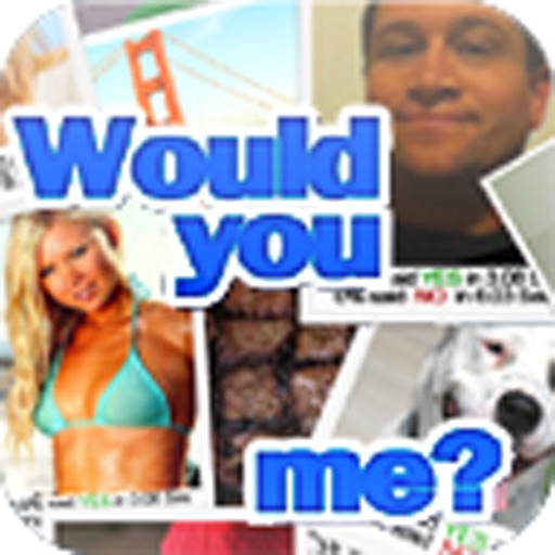Would You Me?