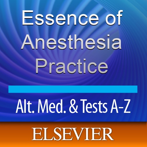 Fleisher & Roizen's Essence of Anesthesia Practice: Alternative Medicine & Tests A-Z