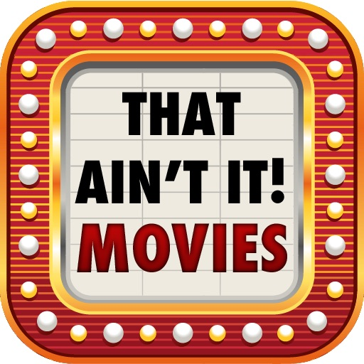 That Ain't It! Movie Trivia