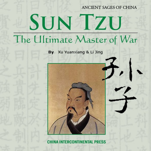 Art of War and Sun Tzu:The Ultimate Master of War