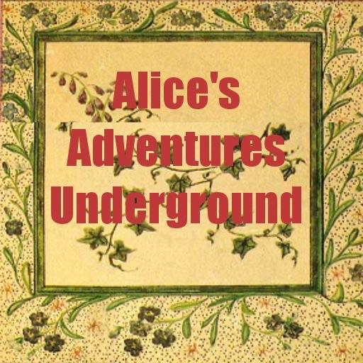 Alices Adventures Under Ground (illustrated)