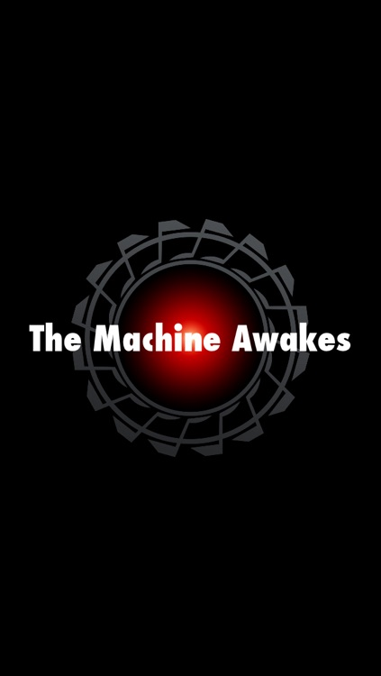 The Machine Awakes