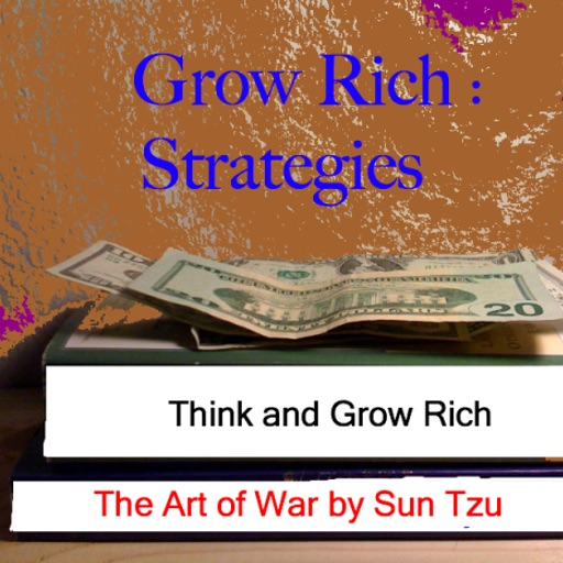 Grow Rich: Strategies