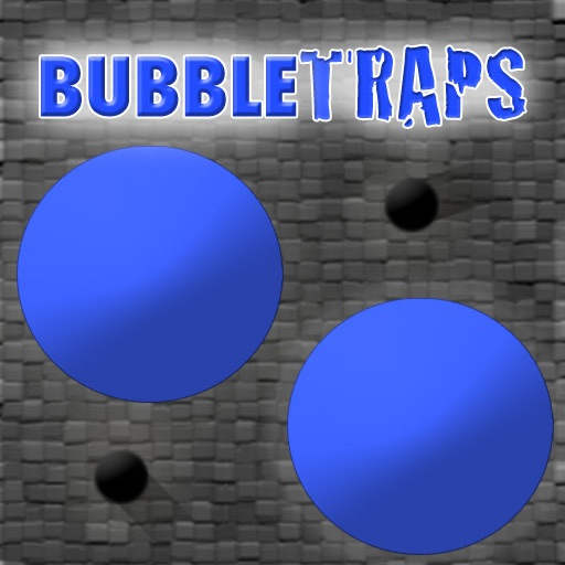 BubbleTraps