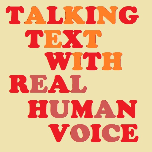 Talking Text with Real Human Voice