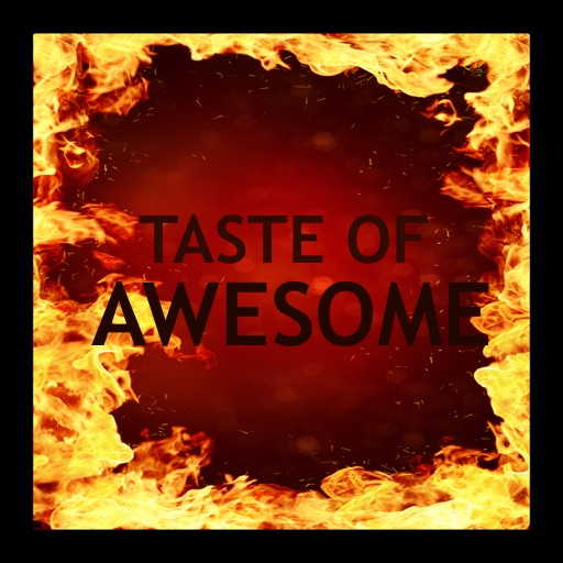 Taste Of Awesome