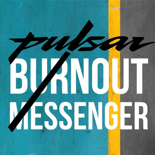 Pulsar Burnout Messenger. Type a message, Burn it into a custom stunting video, Share with Friends.
